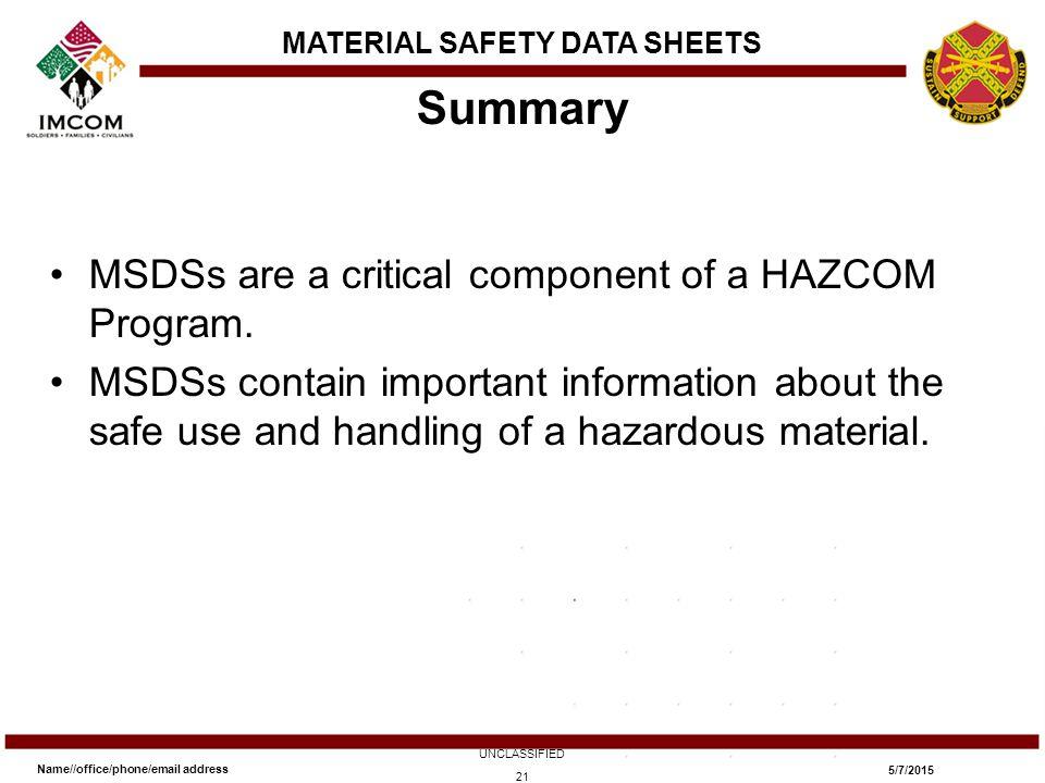 Summary MSDSs are a critical component of a HAZCOM Program.