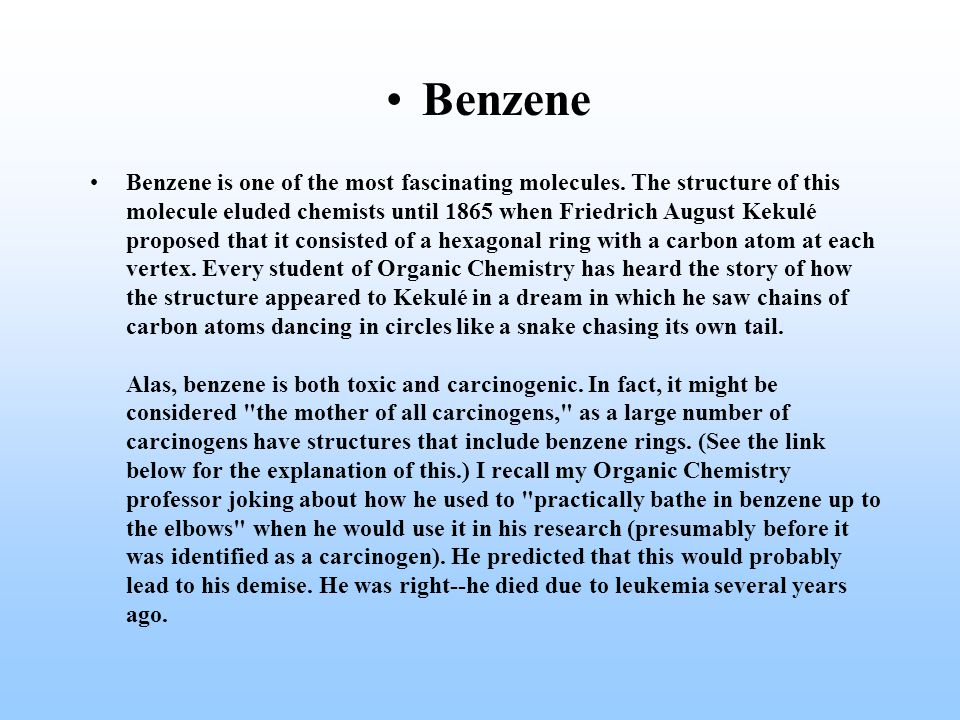 Benzene Benzene is one of the most fascinating molecules.