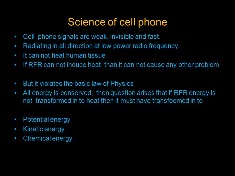 Science of cell phone Cell phone signals are weak, invisible and fast.