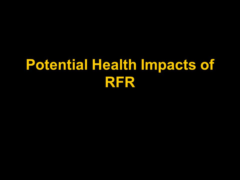 Potential Health Impacts of RFR
