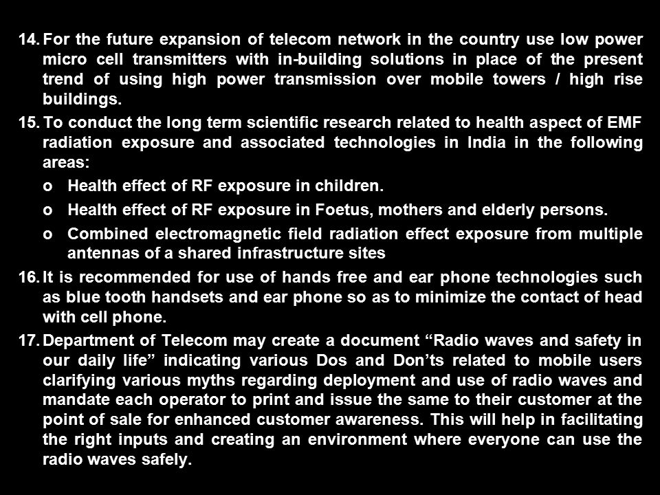 14.For the future expansion of telecom network in the country use low power micro cell transmitters with in-building solutions in place of the present trend of using high power transmission over mobile towers / high rise buildings.