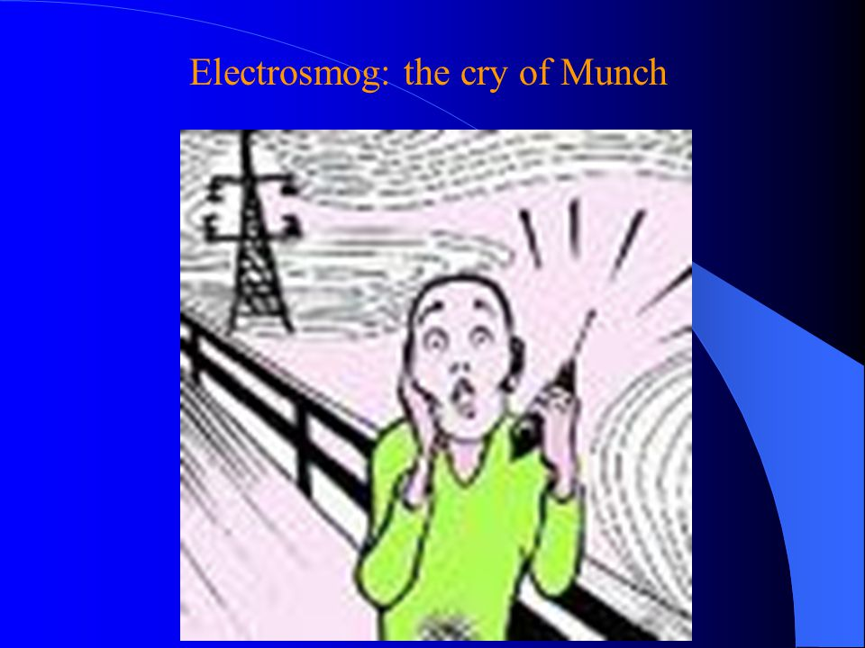 Electrosmog: the cry of Munch