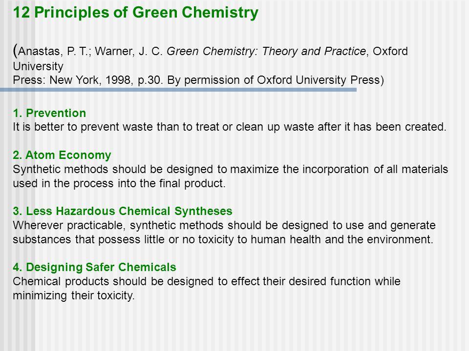 12 Principles of Green Chemistry ( Anastas, P. T.; Warner, J. C. Green Chemistry: Theory and Practice, Oxford University Press: New York, 1998, p.30.