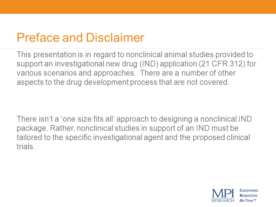 How Many Approaches To An IND – Animal Rule Compounds where conducting a clinical trial in humans is not feasible – radiation sickness, neurotoxic gas exposure For an IND a standard approach is used along with a Phase 1 in humans, but the clinical trials for efficacy are carried out in animals not humans.