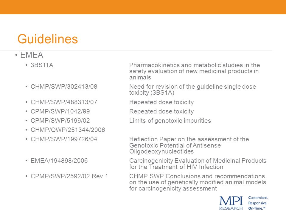 Guidelines EMEA 3BS11APharmacokinetics and metabolic studies in the safety evaluation of new medicinal products in animals CHMP/SWP/302413/08Need for