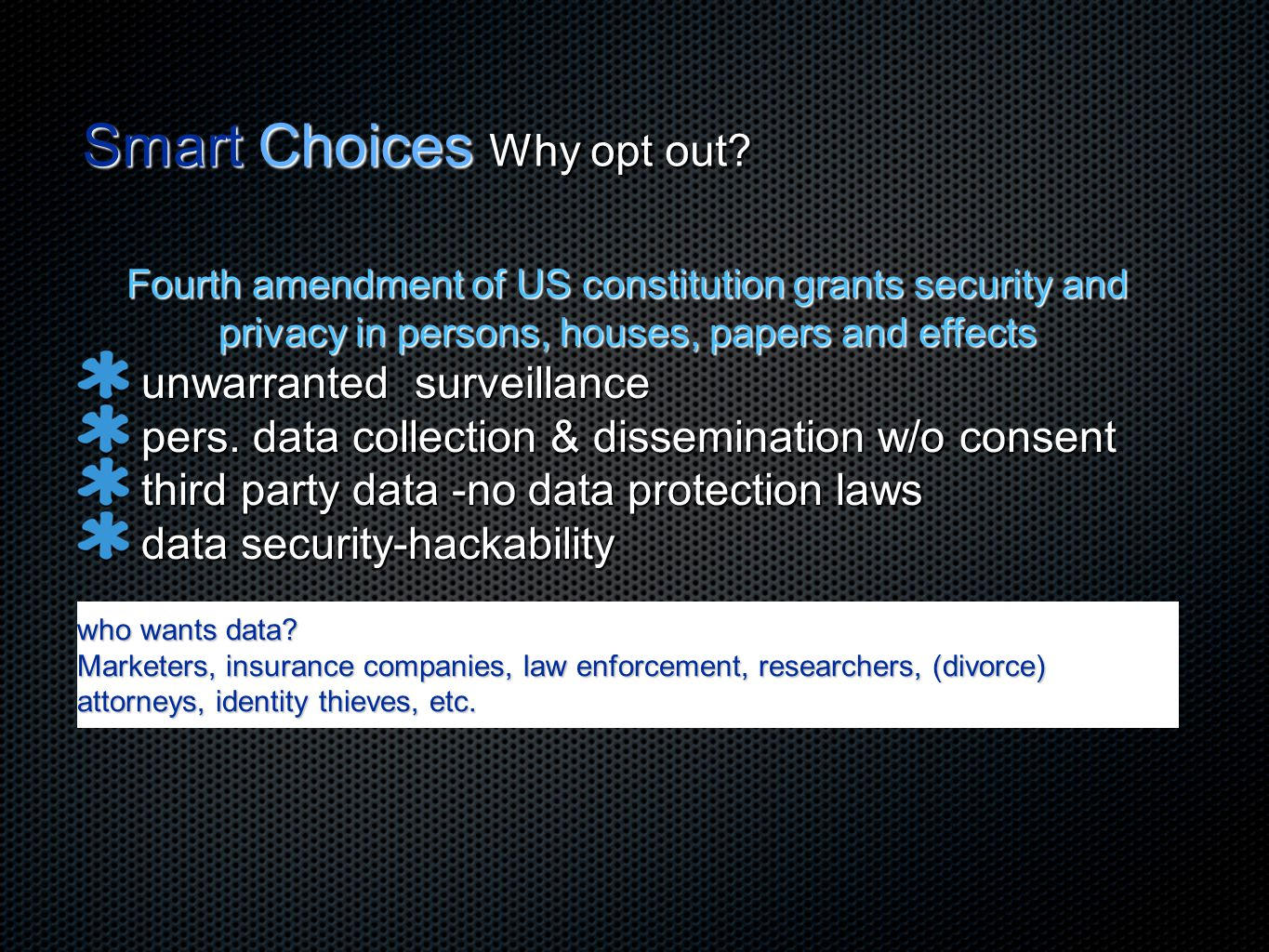 Smart Choices Why opt out.