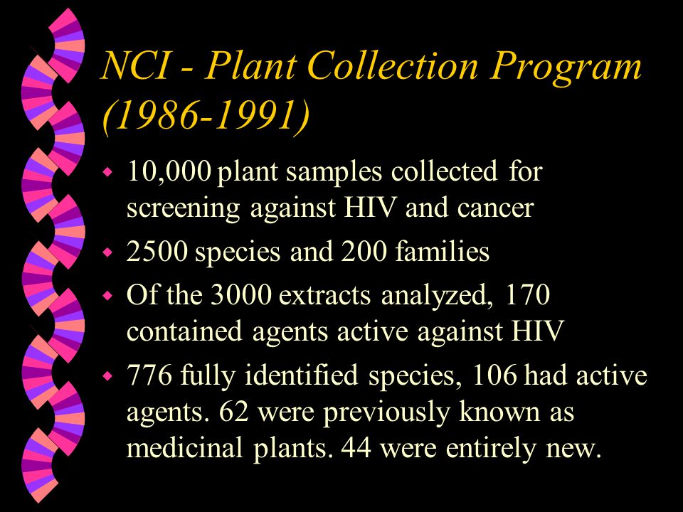 Medicinal Plants in the Tropics w Most medicinal plants have been identified by the indigenous people by trial and error.