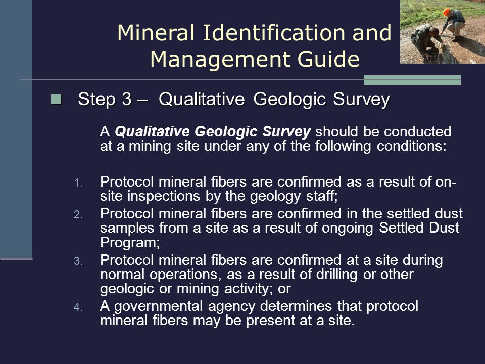 Step 3 – Qualitative Geologic Survey Step 3 – Qualitative Geologic Survey A Qualitative Geologic Survey should be conducted at a mining site under any