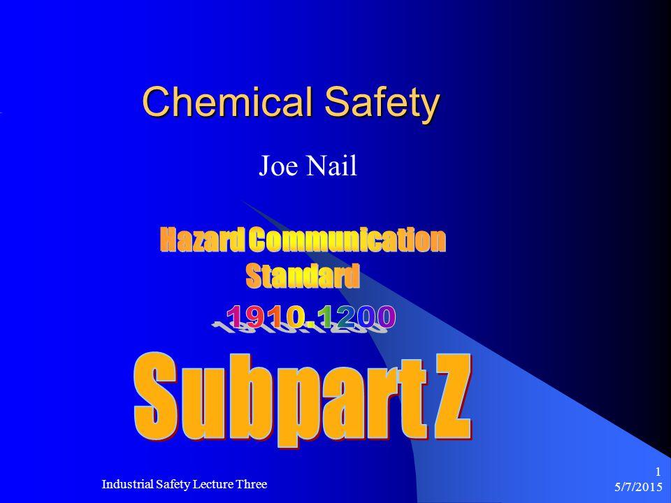5/7/2015 Industrial Safety Lecture Three 31 Health Hazards Sensitizers Sensitizers Target-Organ Target-Organ Chemicals Reproductive Reproductive Hazards Carcinogens Carcinogens