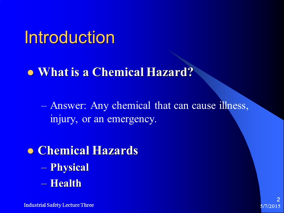 5/7/2015 Industrial Safety Lecture Three 1 Chemical Safety Joe Nail