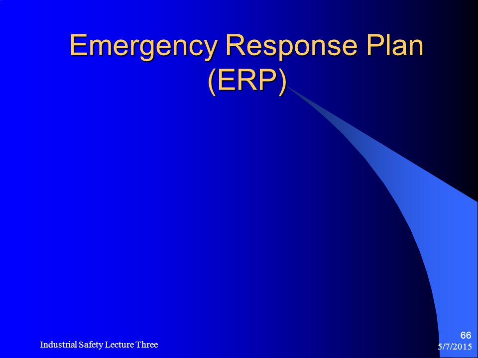 Emergency Action Plan (EAP) 5/7/2015 Industrial Safety Lecture Three 65