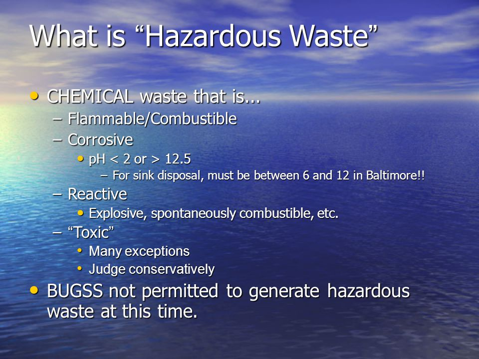 What is Hazardous Waste CHEMICAL waste that is...