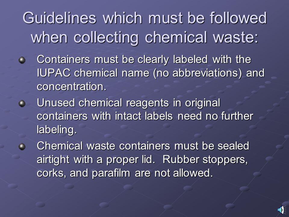 Materials Prohibited in the Chemical Waste Stream 1.Radioactive Materials 2. Uranium Compounds (uranyl acetate, uranyl nitrite) 3. PCB's (polychlorina
