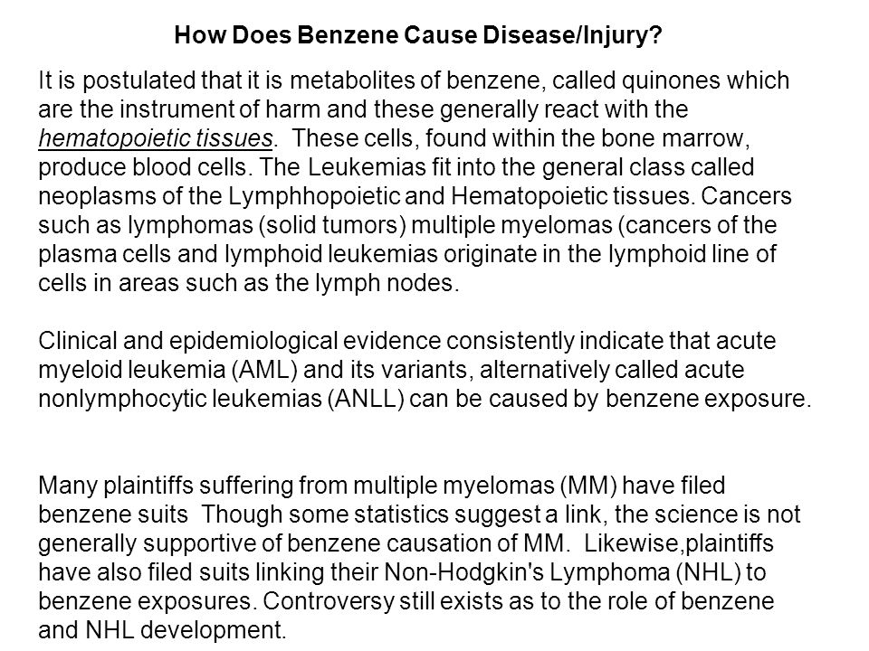It is postulated that it is metabolites of benzene, called quinones which are the instrument of harm and these generally react with the hematopoietic