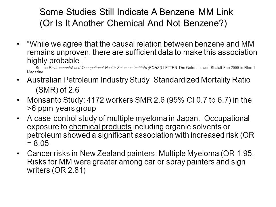 While we agree that the causal relation between benzene and MM remains unproven, there are sufficient data to make this association highly probable.