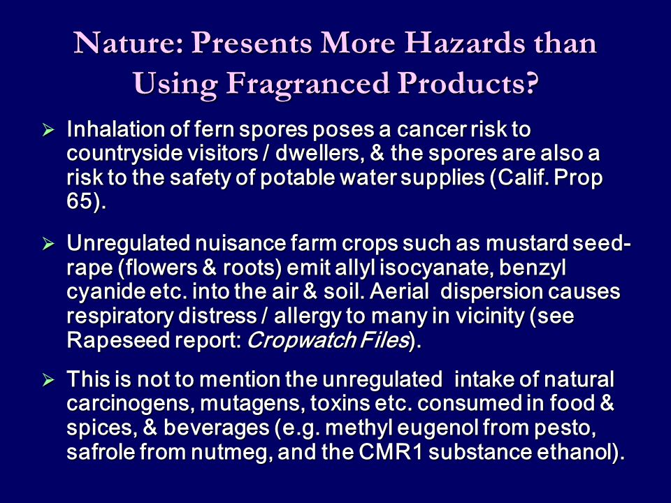 Nature: Presents More Hazards than Using Fragranced Products?  Inhalation of fern spores poses a cancer risk to countryside visitors / dwellers, & th
