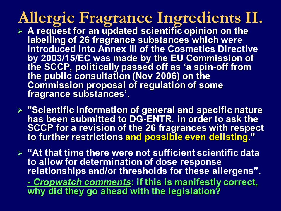 Allergic Fragrance Ingredients II.  A request for an updated scientific opinion on the labelling of 26 fragrance substances which made by the EU Comm