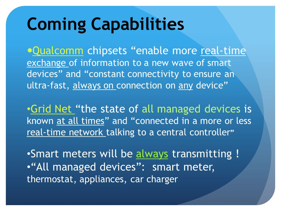 "Coming Capabilities Qualcomm chipsets ""enable more real-time exchange of information to a new wave of smart devices"" and ""constant connectivity to ens"