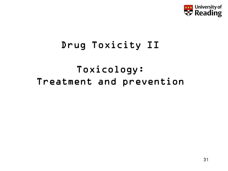 31 Drug Toxicity II Toxicology: Treatment and prevention