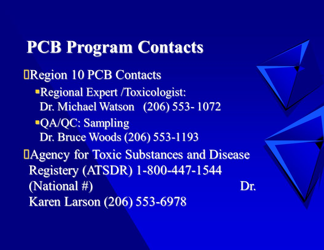 PCB Program Contacts  Region 10 PCB Contacts  Regional Expert /Toxicologist: Dr.