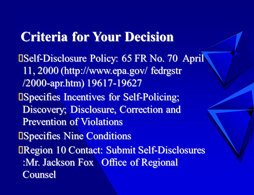 Criteria for Your Decision  Self-Disclosure Policy: 65 FR No.