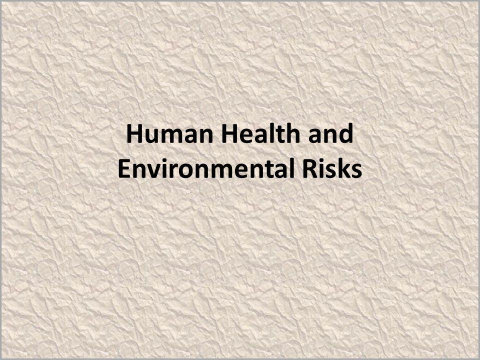 Human Health and Environmental Risks