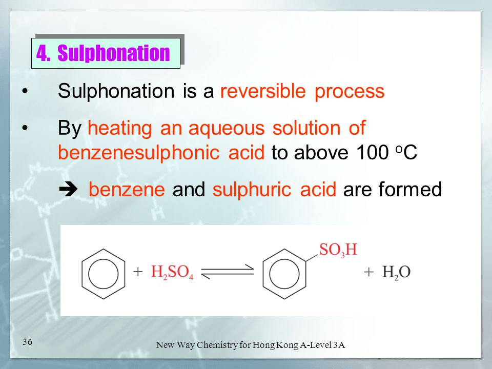 New Way Chemistry for Hong Kong A-Level Book 3A35 New Way Chemistry for Hong Kong A-Level 3A 35 3. Sulphonation Benzene reacts with fuming sulphuric a