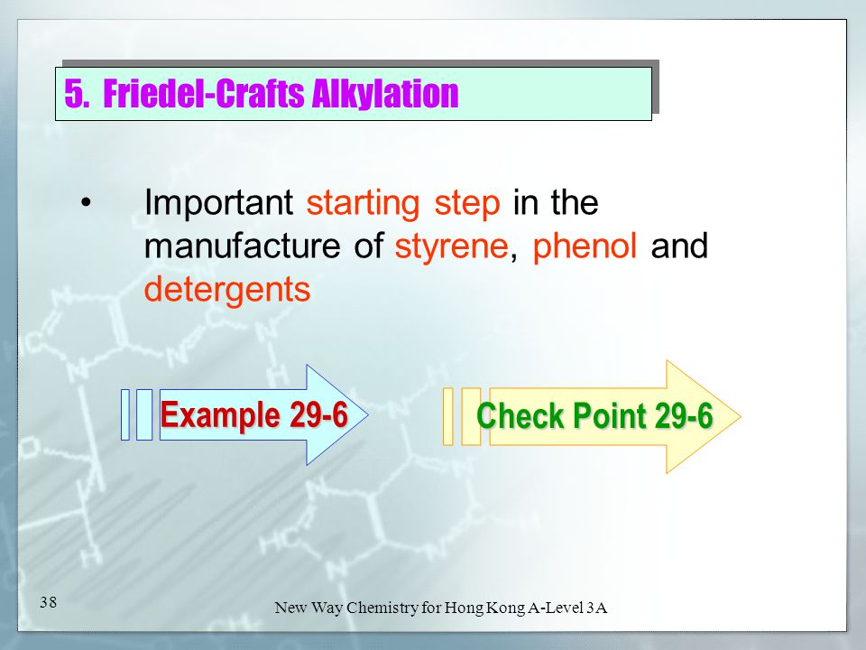 New Way Chemistry for Hong Kong A-Level Book 3A37 New Way Chemistry for Hong Kong A-Level 3A 37 5. Friedel-Crafts Alkylation When benzene is warmed wi