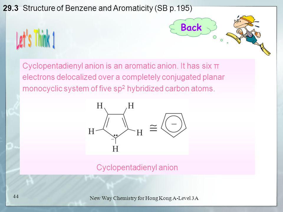 New Way Chemistry for Hong Kong A-Level Book 3A43 New Way Chemistry for Hong Kong A-Level 3A 43 29.3 Structure of Benzene and Aromaticity (SB p.195) T