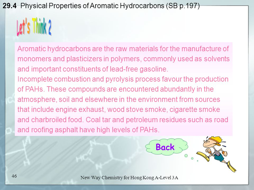 New Way Chemistry for Hong Kong A-Level Book 3A45 New Way Chemistry for Hong Kong A-Level 3A 45 29.4 Physical Properties of Aromatic Hydrocarbons (SB