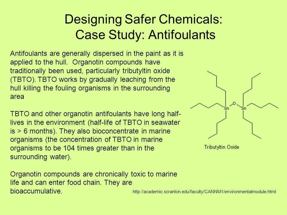 Designing Safer Chemicals: Case Study: Antifoulants http://academic.scranton.edu/faculty/CANNM1/environmentalmodule.html Antifoulants are generally di