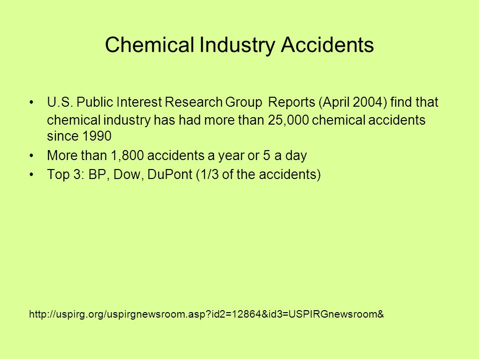 Chemical Industry Accidents U.S. Public Interest Research Group Reports (April 2004) find that chemical industry has had more than 25,000 chemical acc