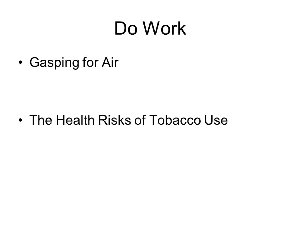 Do Work Gasping for Air The Health Risks of Tobacco Use