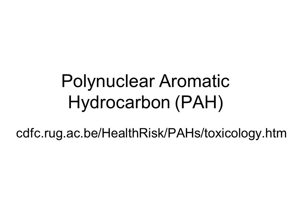 Polynuclear Aromatic Hydrocarbon (PAH) cdfc.rug.ac.be/HealthRisk/PAHs/toxicology.htm