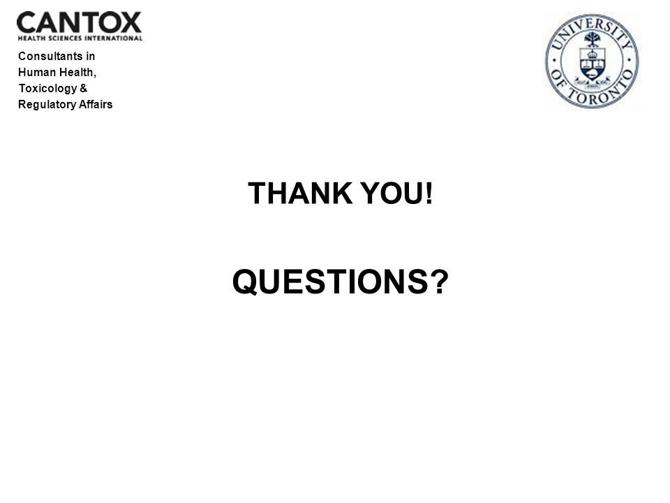 Consultants in Human Health, Toxicology & Regulatory Affairs THANK YOU! QUESTIONS?