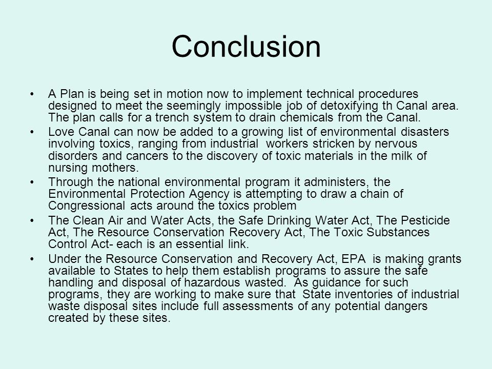 Conclusion A Plan is being set in motion now to implement technical procedures designed to meet the seemingly impossible job of detoxifying th Canal a