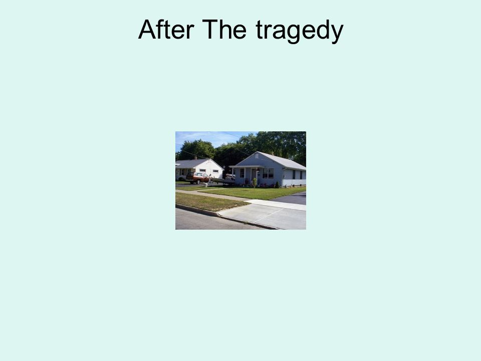 After The tragedy
