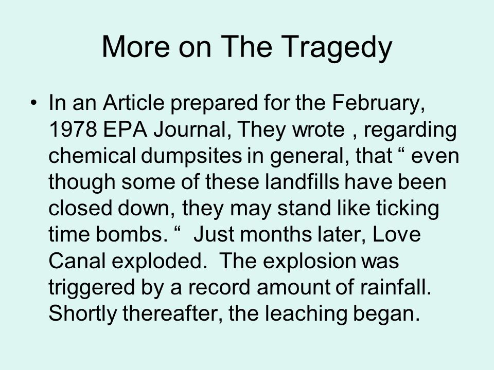 """More on The Tragedy In an Article prepared for the February, 1978 EPA Journal, They wrote, regarding chemical dumpsites in general, that """" even though"""