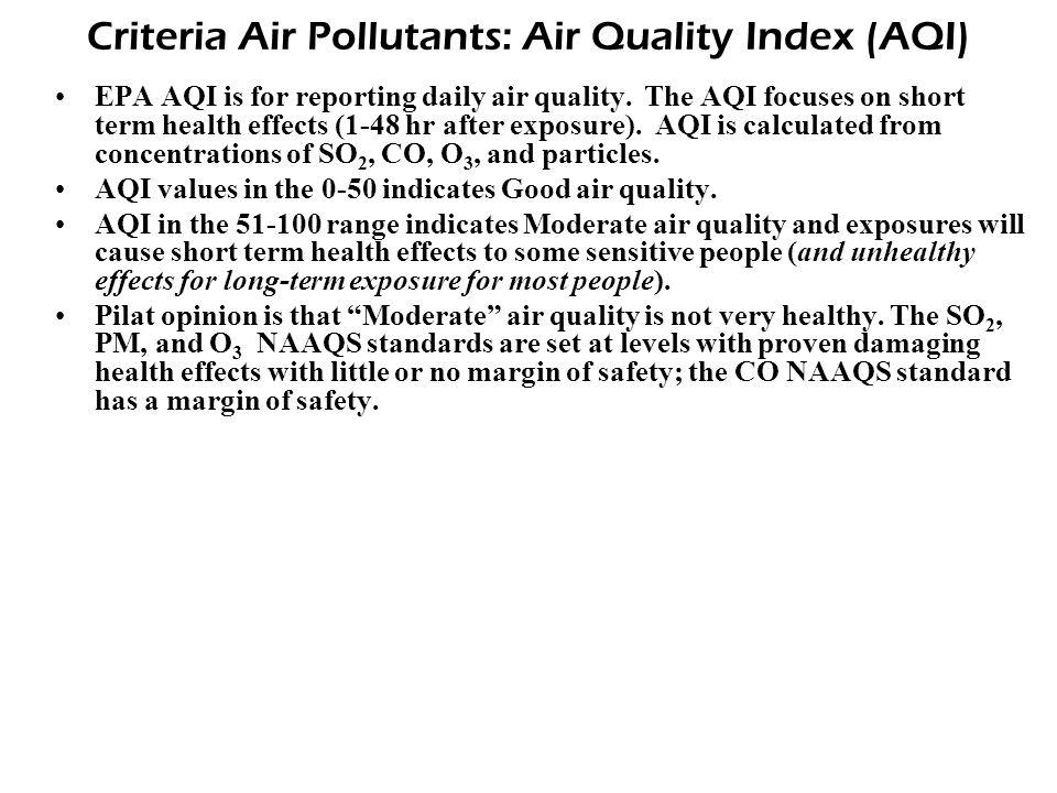 Criteria Air Pollutants: Air Quality Index (AQI) EPA AQI is for reporting daily air quality.