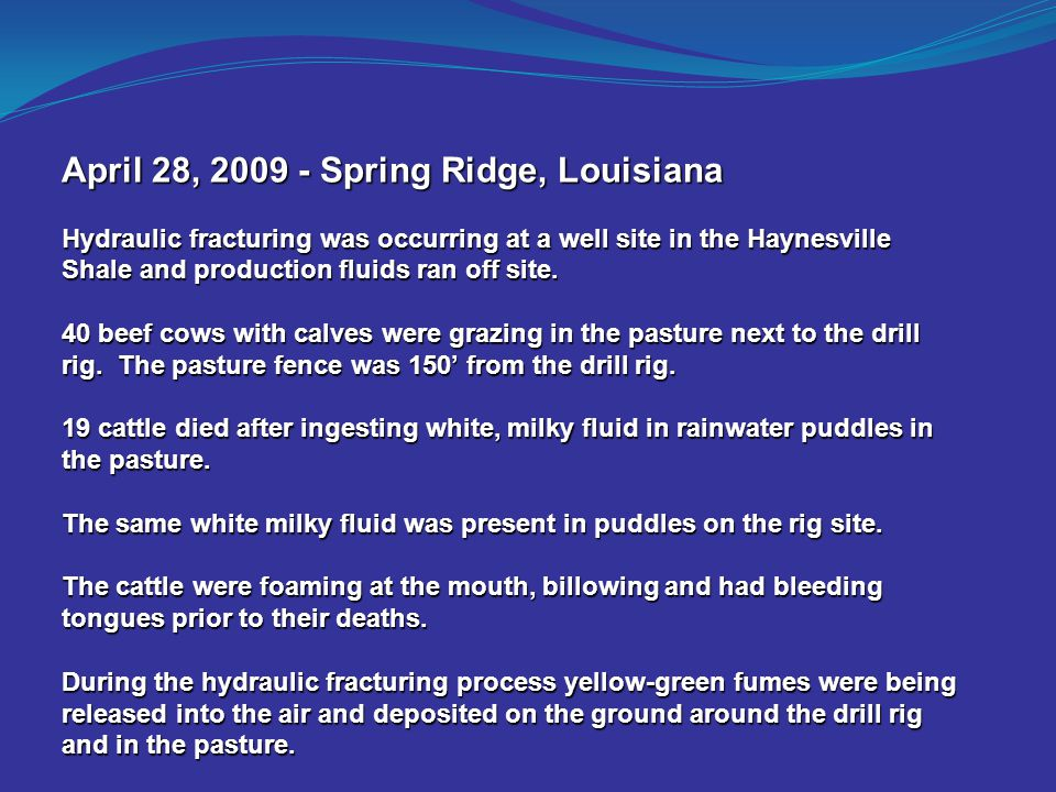 April 28, 2009 - Spring Ridge, Louisiana Hydraulic fracturing was occurring at a well site in the Haynesville Shale and production fluids ran off site