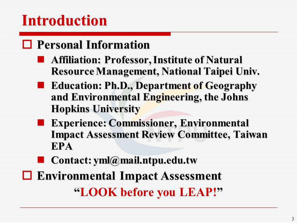 3 Introduction  Personal Information Affiliation: Professor, Institute of Natural Resource Management, National Taipei Univ. Affiliation: Professor,