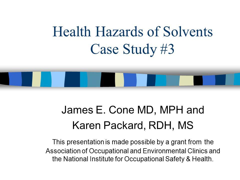 Health Hazards of Solvents Case Study #3 James E.