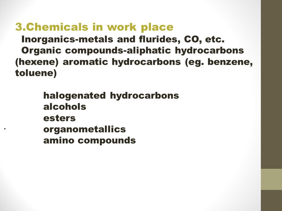3.Chemicals in work place Inorganics-metals and flurides, CO, etc.