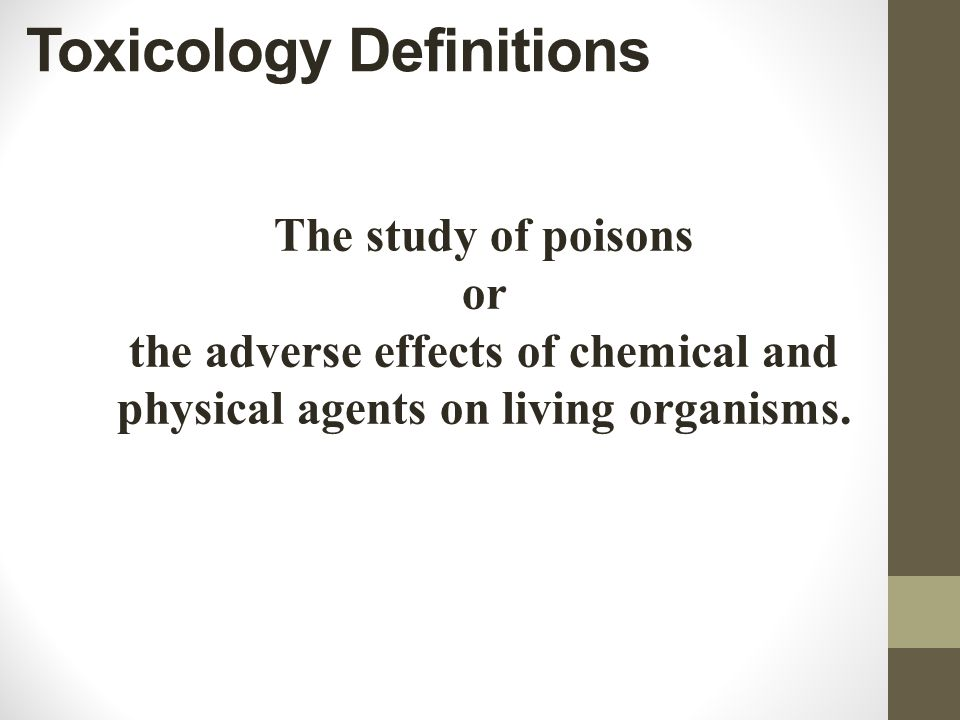 The study of poisons or the adverse effects of chemical and physical agents on living organisms.