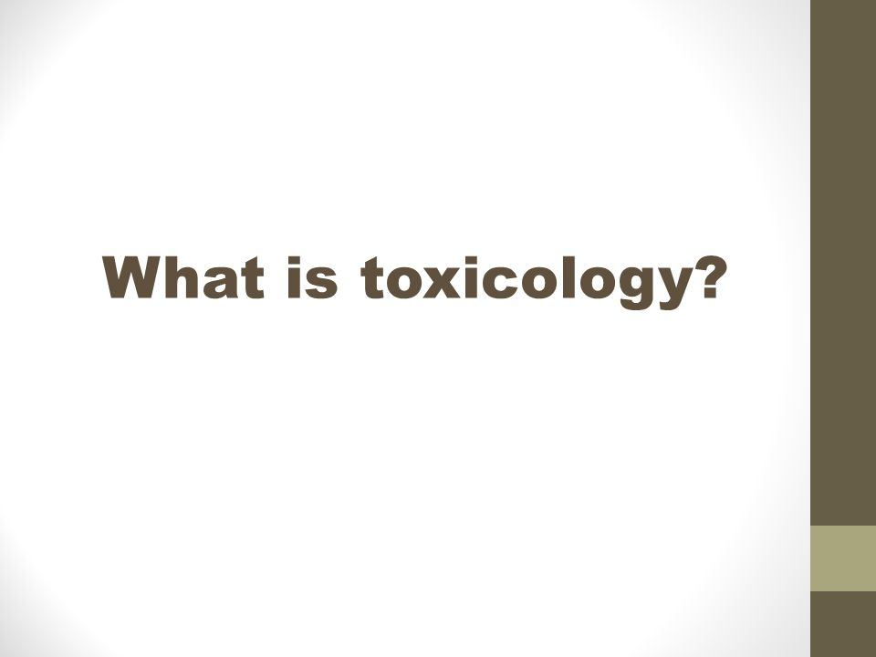 What is toxicology
