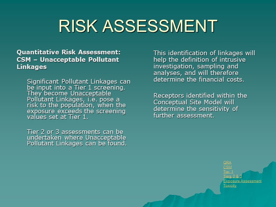 RISK ASSESSMENT Quantitative Risk Assessment: CSM – Unacceptable Pollutant Linkages Significant Pollutant Linkages can be input into a Tier 1 screenin