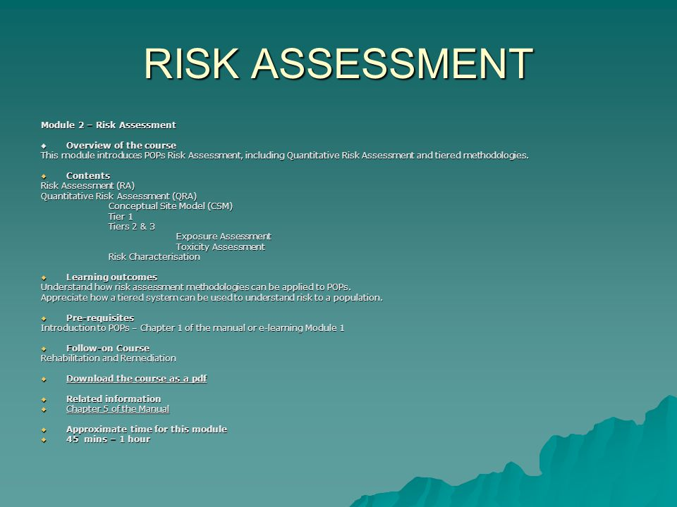 RISK ASSESSMENT Quantitative Rik Assessment CSM – Pollutant Linkages Pertinent questions to ask:  Do sources identified in the Conceptual Site Model link through an identified path, to a receptor.