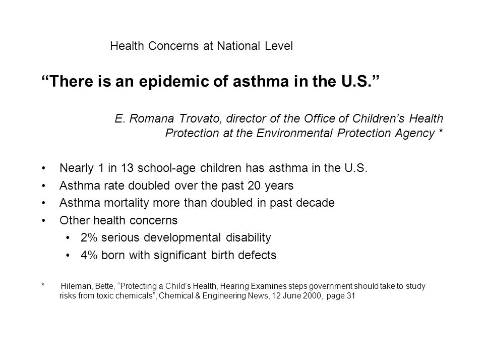"""There is an epidemic of asthma in the U.S."" E. Romana Trovato, director of the Office of Children's Health Protection at the Environmental Protection"