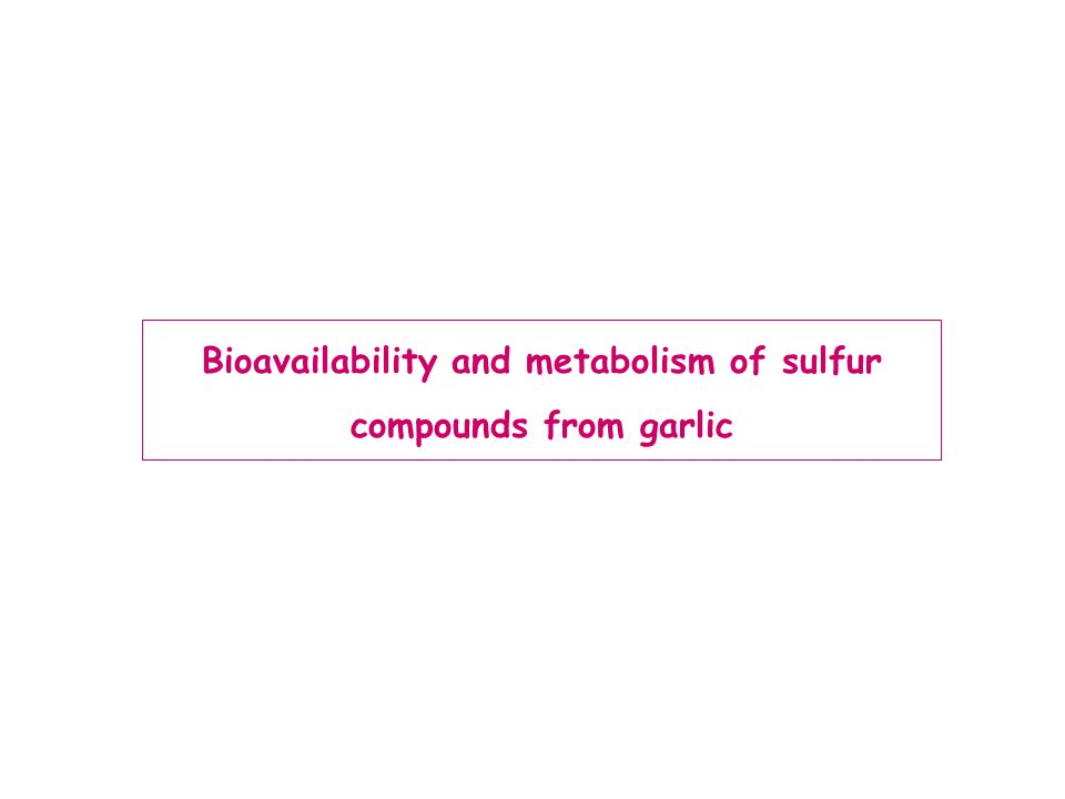 Bioavailability and metabolism of sulfur compounds from garlic