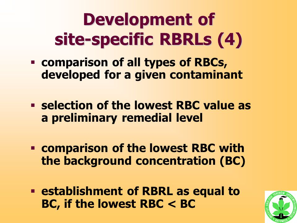  comparison of all types of RBCs, developed for a given contaminant  selection of the lowest RBC value as a preliminary remedial level  comparison